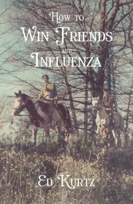How to Win Friends and Influenza (Paperback)