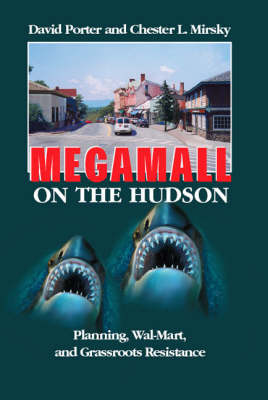 Megamall on the Hudson: Planning, Wal-Mart and Grassroots Resistance (Paperback)