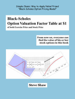 Black-Scholes Option Valuation Factor Table at $1 of Both Exercise Price and Stock Option (Paperback)