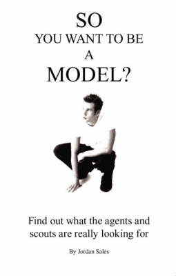 So You Want to be a Model? (Paperback)