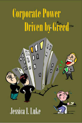 Corporate Power Driven by Greed (Paperback)