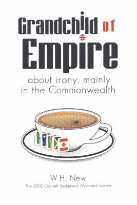 Grandchild of Empire: About Irony, Mainly in the Commonwealth (Paperback)