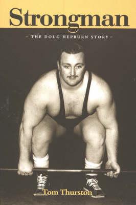 Strongman: The Doug Hepburn Story (Paperback)