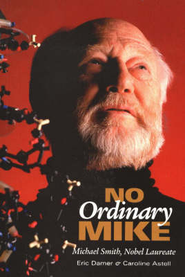 No Ordinary Mike: Michael Smith, Nobel Laureate (Paperback)