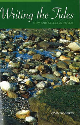 Writing the Tides: New & Selected Poems (Paperback)