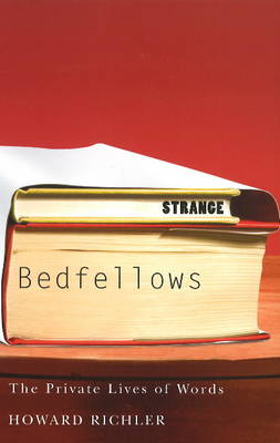 Strange Bedfellows: The Private Lives of Words (Paperback)