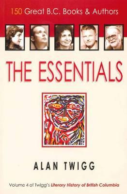 Essentials: 150 Great BC Books & Authors (Paperback)