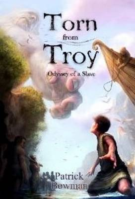 Torn from Troy: Odyssey of a Slave (Paperback)