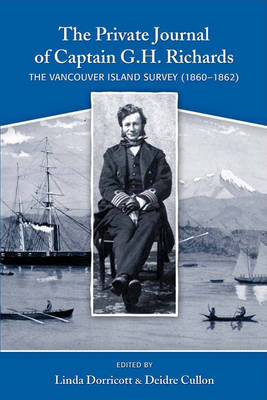 Private Journal of Captain G H Richards: The Vancouver Island Survey (1860-1862) (Paperback)