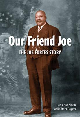 Our Friend Joe: The Joe Fortes Story (Paperback)