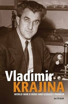 Vladimir Krajina: World War II Hero & Ecology Pioneer (Paperback)