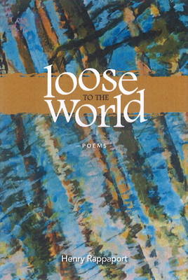 Loose to the World (Paperback)