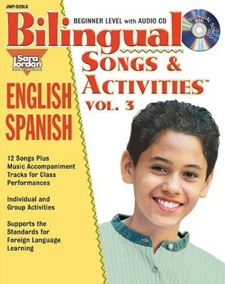Bilingual Songs & Activities: English-Spanish: Volume 3
