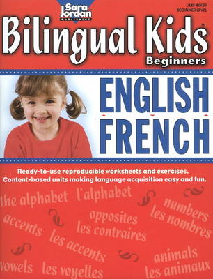 Bilingual Kids Beginners English / French Resource Book: Bilingual Lessons & Reproducible Activities Teaching Beginners (Paperback)