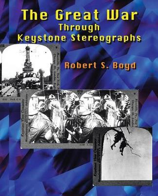 The Great War through Keystone Stereographs (Paperback)