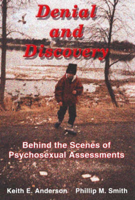 Denial and Discovery: Behind the Scenes of Psychosexual Assessments (Paperback)