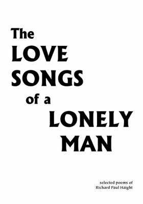 The Love Songs of a Lonely Man (Paperback)