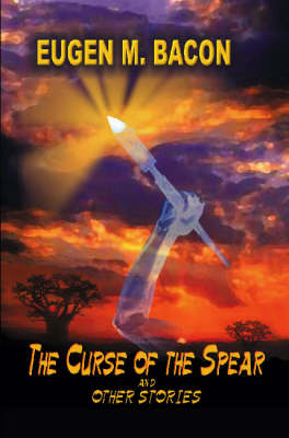 The Curse of the Spear and Other Stories (Paperback)