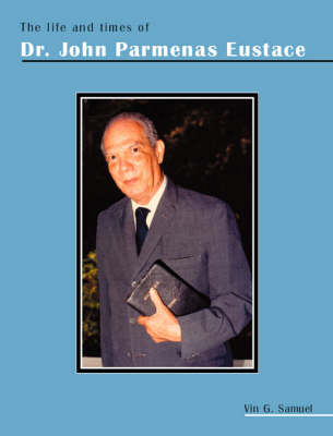 The Life and Times of Dr. John Parmenas Eustace (Paperback)