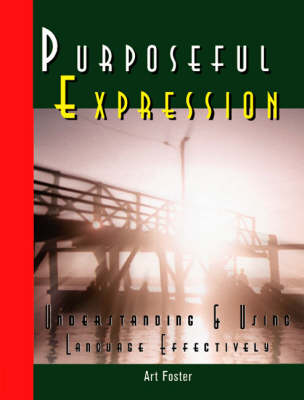 Purposeful Expression: Understanding and Using Your Language Effectively (Paperback)