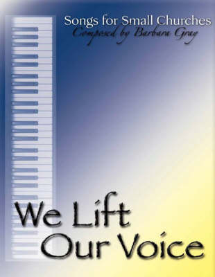 We Lift Our Voice: Songs for Small Churches (Spiral bound)