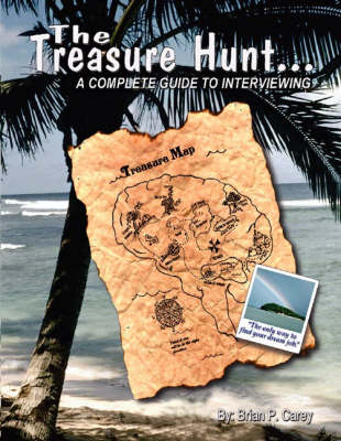 The Treasure Hunt... A Complete Guide to Interviewing (Paperback)
