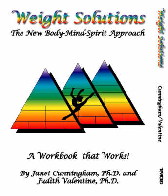 Weight Solutions: the New Body-Mind-Spirit Approach (Spiral bound)