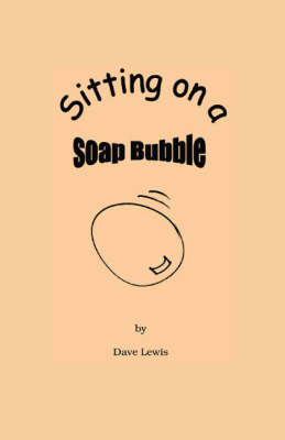 Sitting on a Soap Bubble (Paperback)