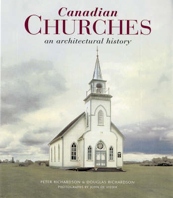 Canadian Churches: An Architectural History (Hardback)
