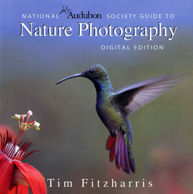 National Audubon Society Guide to Nature Photography: Digital Edition (Paperback)