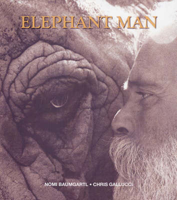 Elephant Man: The Story of an Unusual Relationship - and How an Unruly Giant Healed a Broken Man (Hardback)