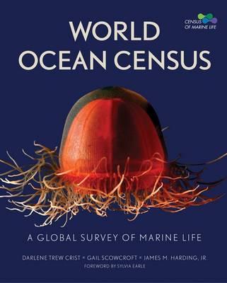World Ocean Census: A Global Survey of Maritime Life (Hardback)