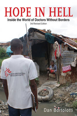Hope in Hell: Inside the World of Doctors Without Borders (Paperback)