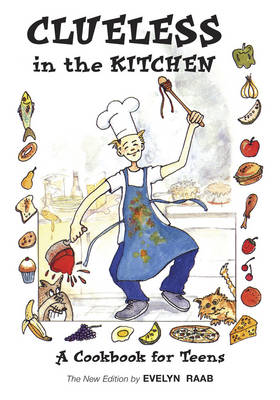 Clueless in the Kitchen: A Cookbook for Teens (Paperback)