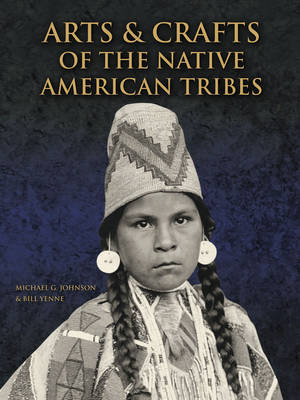 Arts and Crafts of the Native American Tribes (Hardback)
