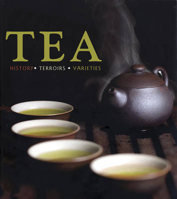 Tea: History, Terroirs, Varieties (Paperback)
