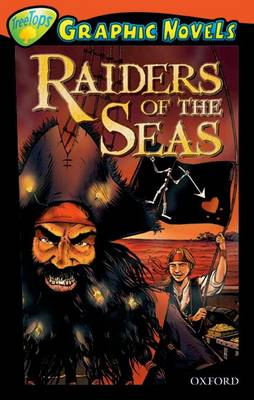 Oxford Reading Tree: Level 13: Treetops Graphic Novels: Raiders of the Seas (Paperback)