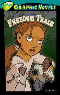 Oxford Reading Tree: Level 16: Treetops Graphic Novels: Freedom Train (Paperback)