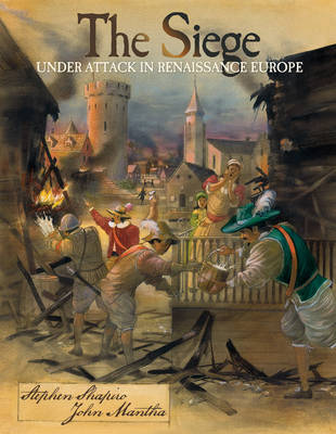 The Siege: Under Attack in Renaissance Europe (Paperback)