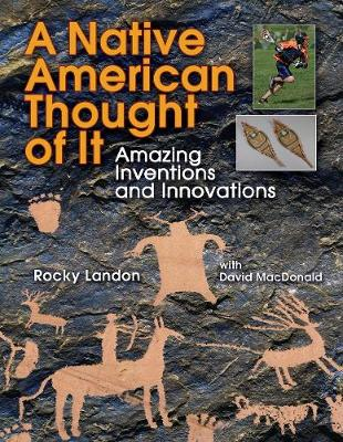 A Native American Thought of It: Amazing Inventions and Innovations - We Thought of It (Hardback)
