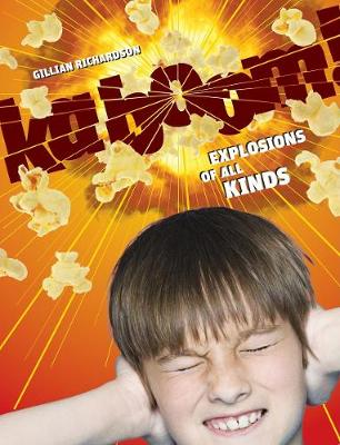 Kaboom!: Explosions of all Kinds (Hardback)
