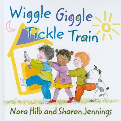 Wiggle, Giggle, Tickle Train (Hardback)
