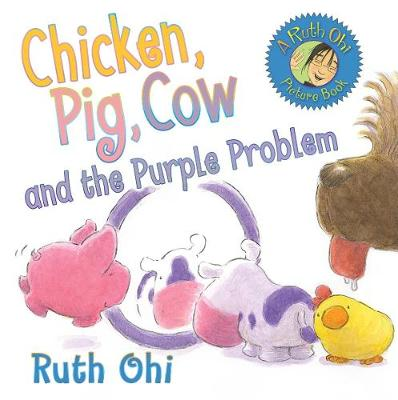 Chicken, Pig, Cow and the Purple Problem (Hardback)