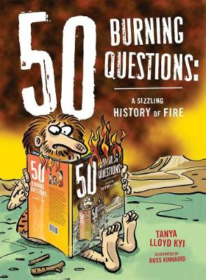 50 Burning Questions: A Sizzling History of Fire (Hardback)