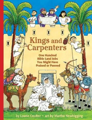 Kings and Carpenters: 100 Bible Land Jobs You Might Have Praised or Panned (Paperback)