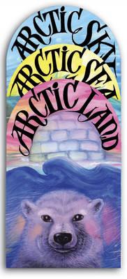 Arctic Land, Arctic Sea, Arctic Sky Boxset (Board book)