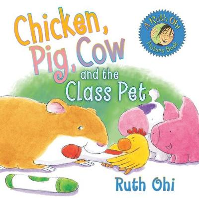 Chicken, Pig, Cow and the Class Pet (Hardback)