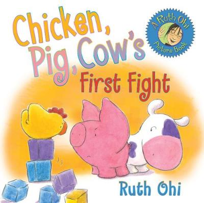 Chicken, Pig, Cow's First Fight (Paperback)