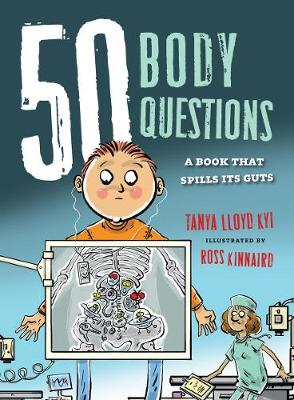 50 Body Questions: A Book That Spills Its Guts (Hardback)