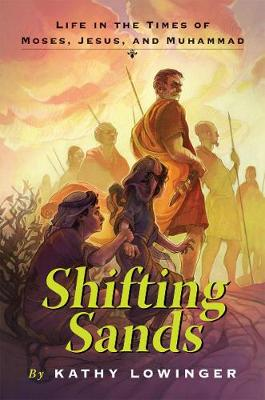 Shifting Sands: Life in the Times of Moses, Jesus, and Muhammad (Hardback)
